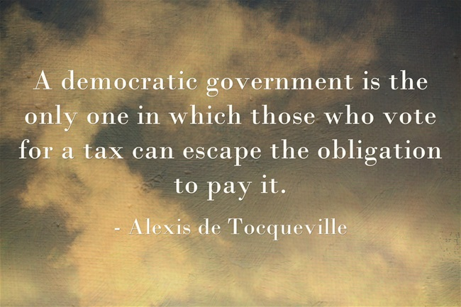 Alexis de Tocqueville democracy and tax quote